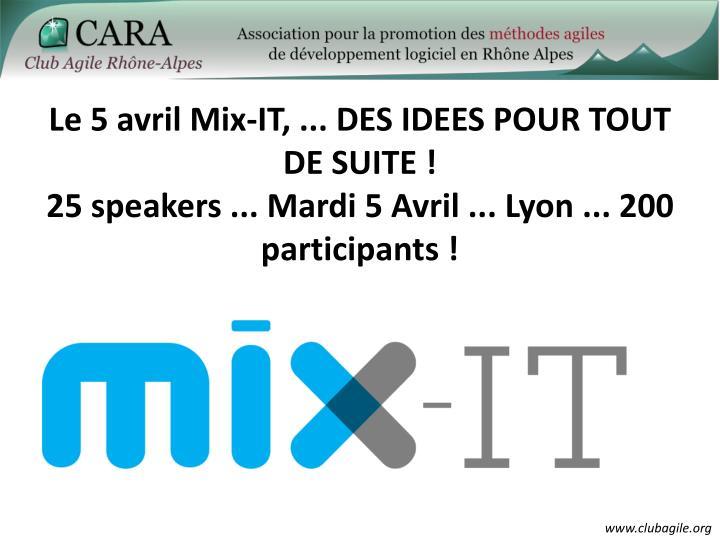 Le 5 avril Mix-IT, ... DES IDEES POUR TOUT DE SUITE !