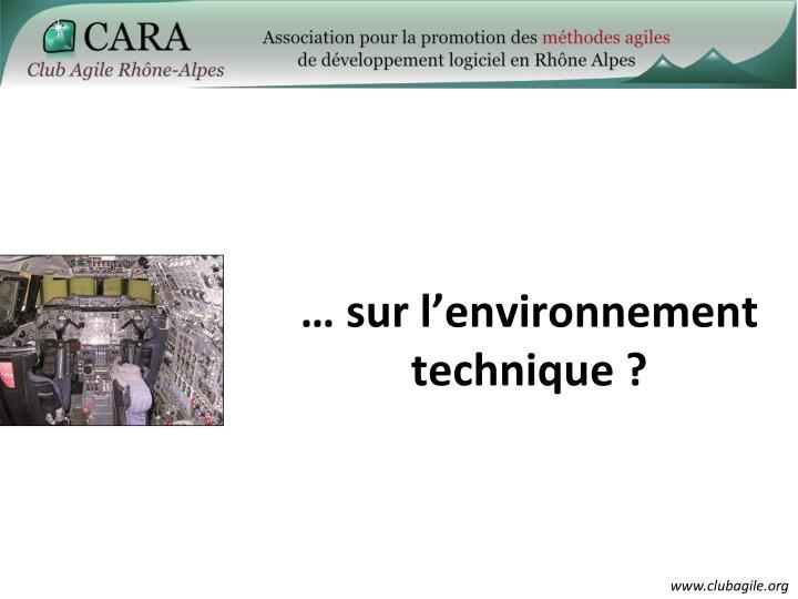 … sur l'environnement technique ?