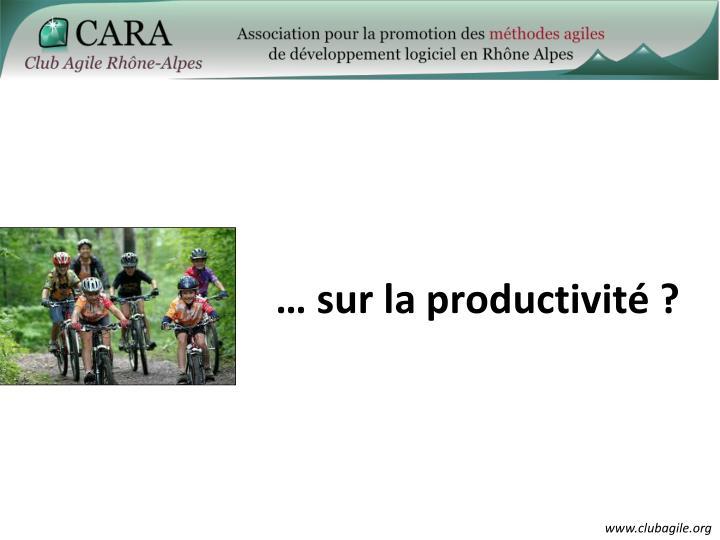 … sur la productivité ?
