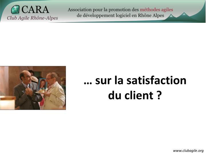 … sur la satisfaction