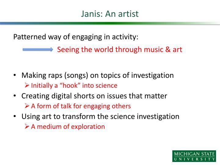 Janis: An artist
