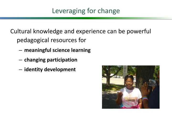 Leveraging for change