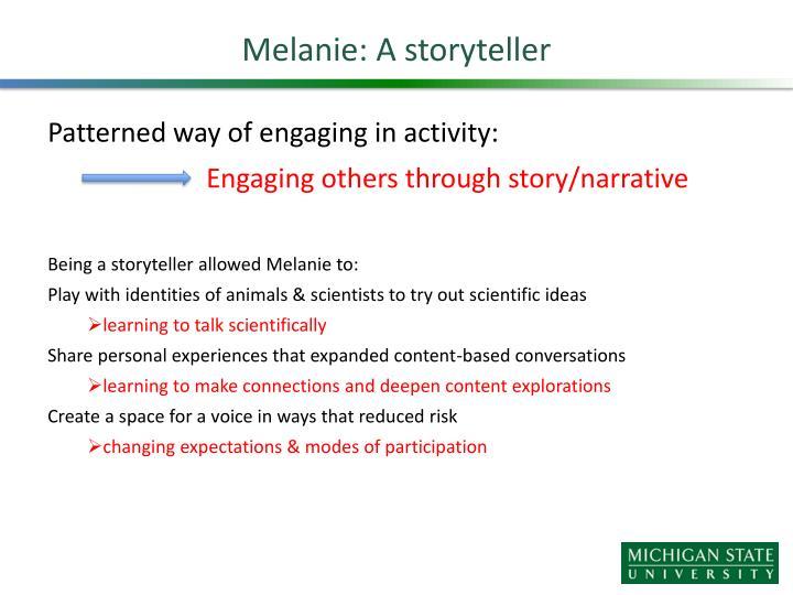 Melanie: A storyteller