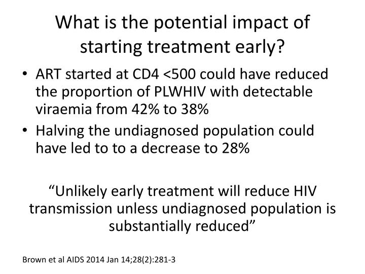 What is the potential impact of starting treatment early?