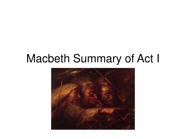 Macbeth Summary of Act I