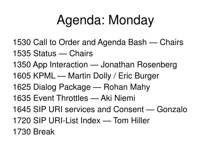 Agenda: Monday