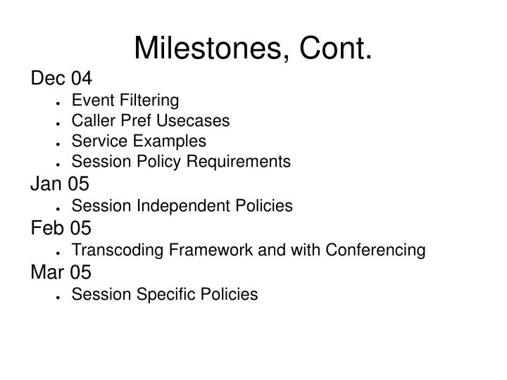 Milestones, Cont.