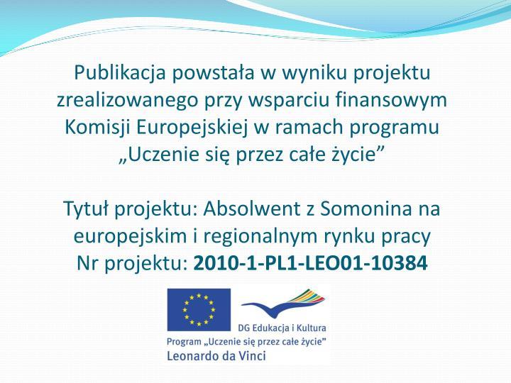 """Publikacja powstała w wyniku projektu zrealizowanego przy wsparciu finansowym Komisji Europejskiej w ramach programu """"Uczenie się przez całe życie"""""""