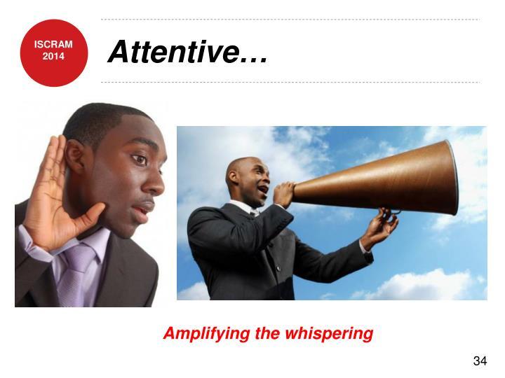 Attentive…