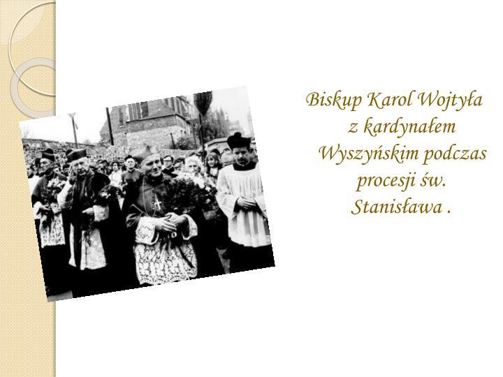 Biskup Karol Wojtyła z kardynałem Wyszyńskim podczas procesji św. Stanisława .