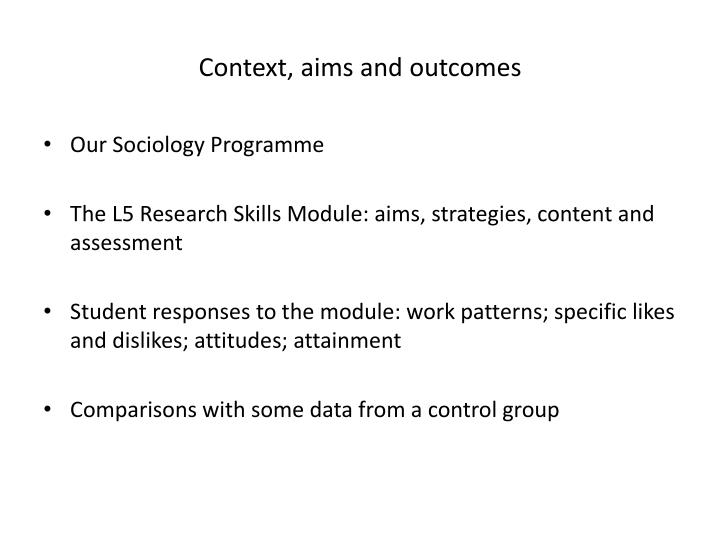Context, aims and outcomes