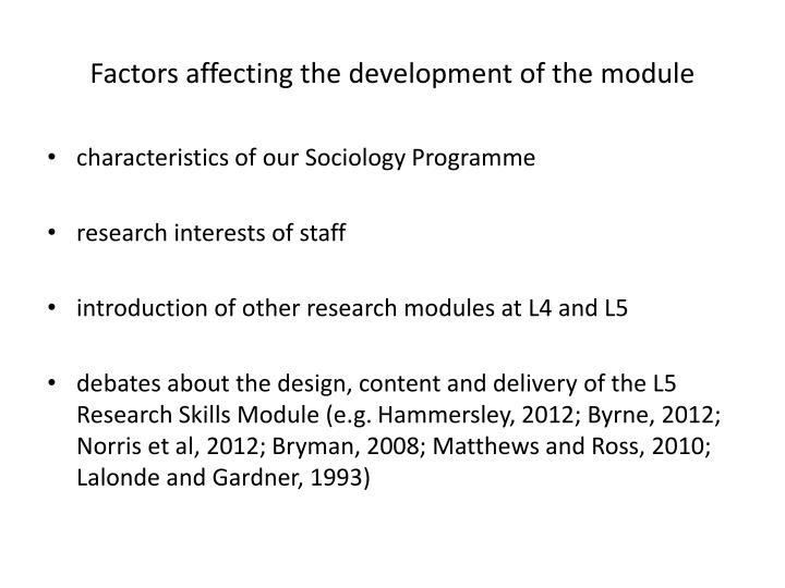 Factors affecting the development of the module