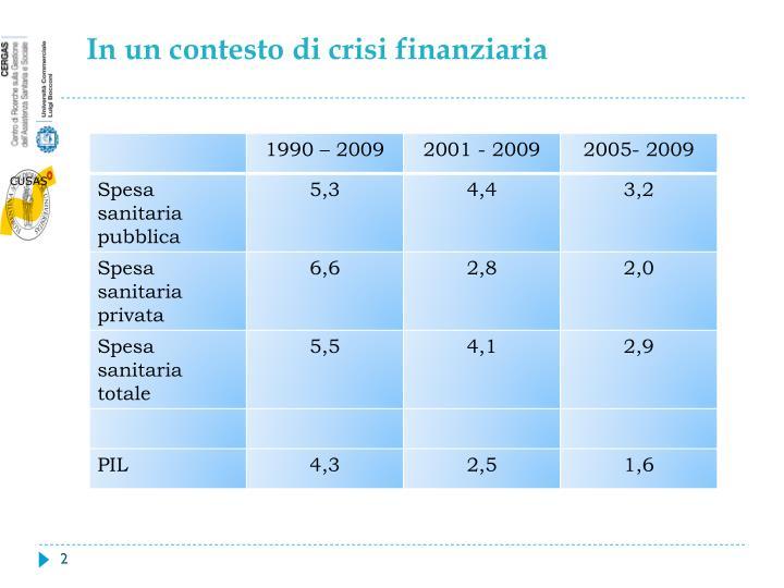 In un contesto di crisi finanziaria