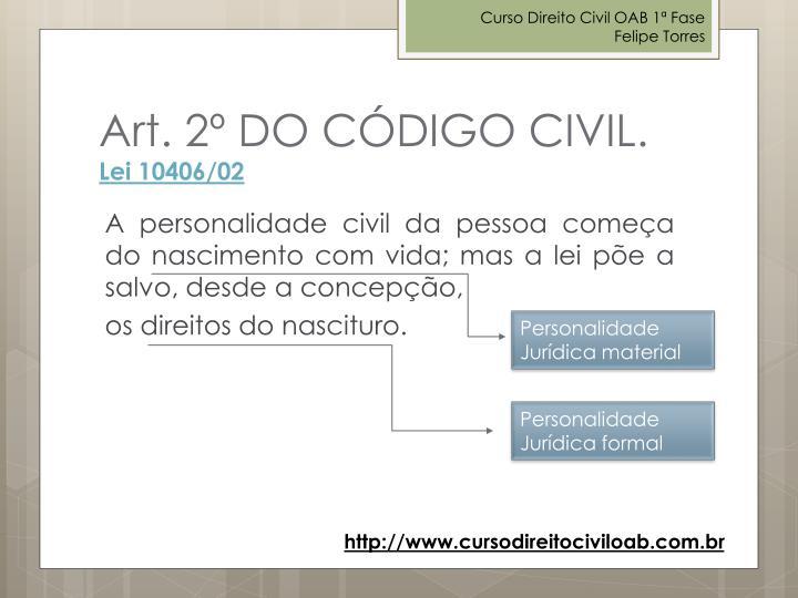 A personalidade civil da pessoa começa do nascimento com vida; mas a lei põe a salvo, desde a concepção,