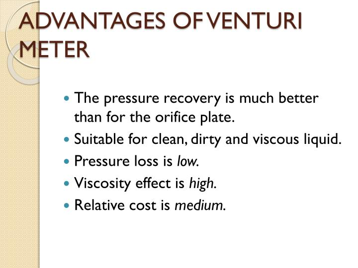 ADVANTAGES OF VENTURI METER