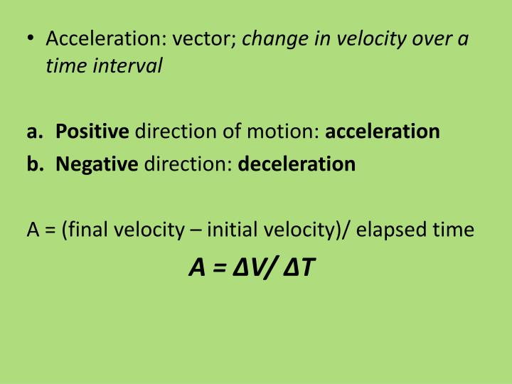 Acceleration: vector;