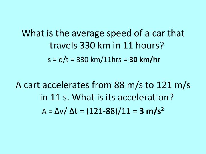 What is the average speed of a car that travels 330 km in 11 hours?