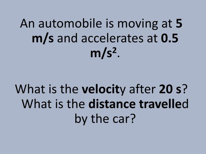 An automobile is moving at