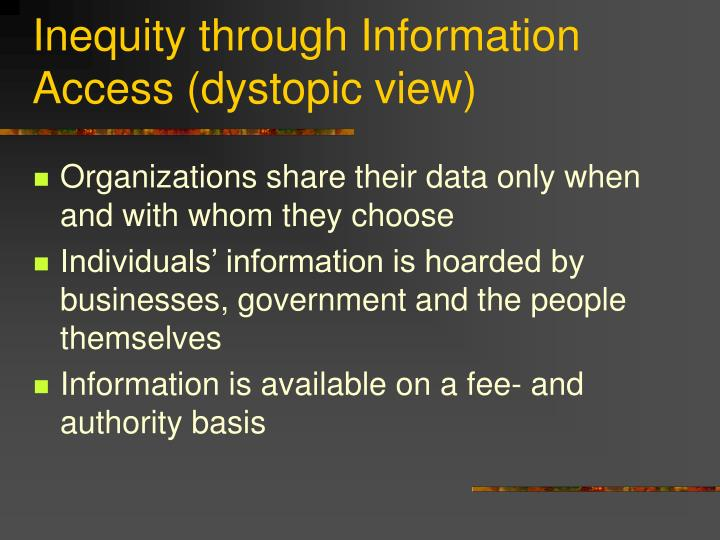 Inequity through Information Access (dystopic view)