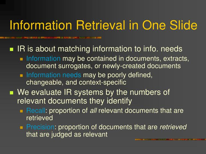 Information Retrieval in One Slide
