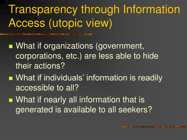 Transparency through Information Access (utopic view)