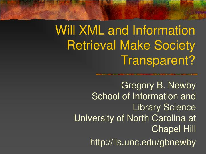 Will xml and information retrieval make society transparent
