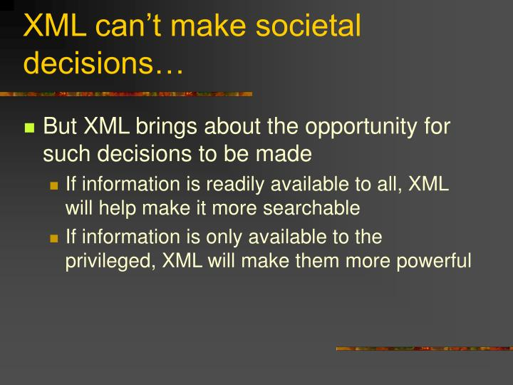 XML can't make societal decisions…