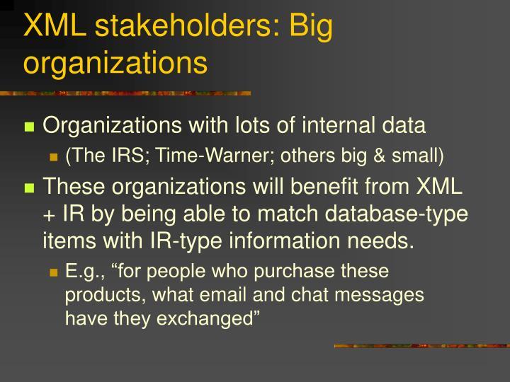 XML stakeholders: Big organizations