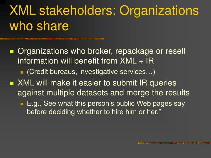 XML stakeholders: Organizations who share