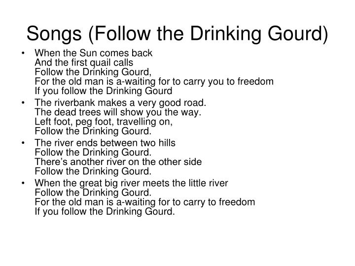 Songs (Follow the Drinking Gourd)