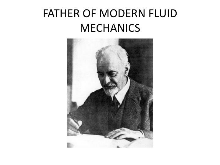FATHER OF MODERN FLUID MECHANICS