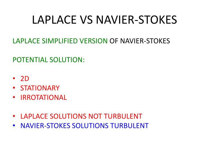 LAPLACE VS NAVIER-STOKES