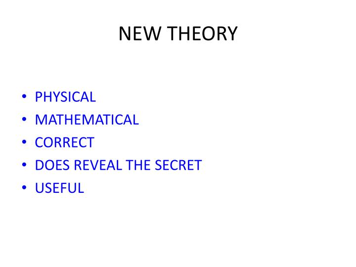 NEW THEORY