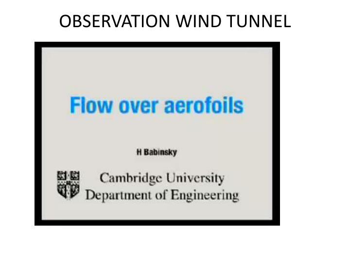 OBSERVATION WIND TUNNEL