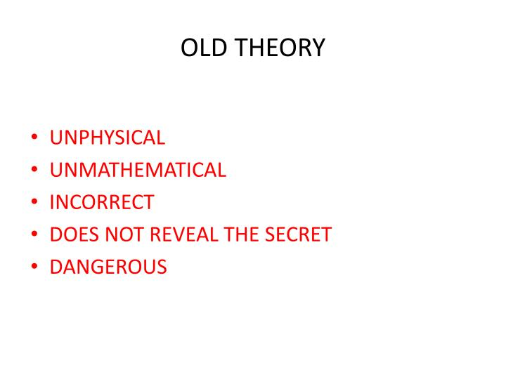 OLD THEORY