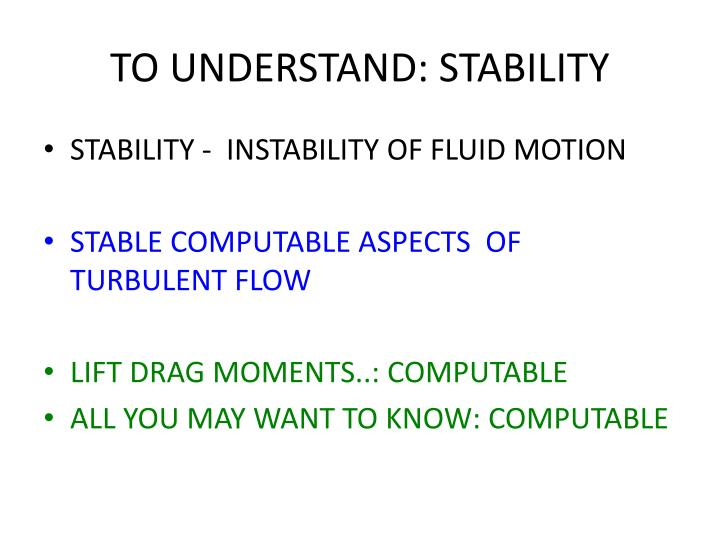 TO UNDERSTAND: STABILITY