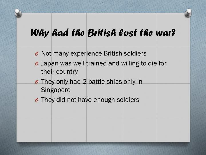 Why had the british lost the war