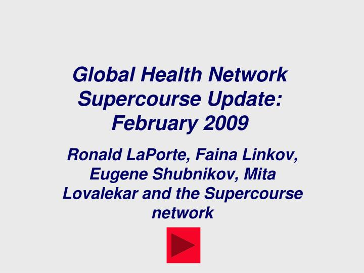 Global health network supercourse update february 2009