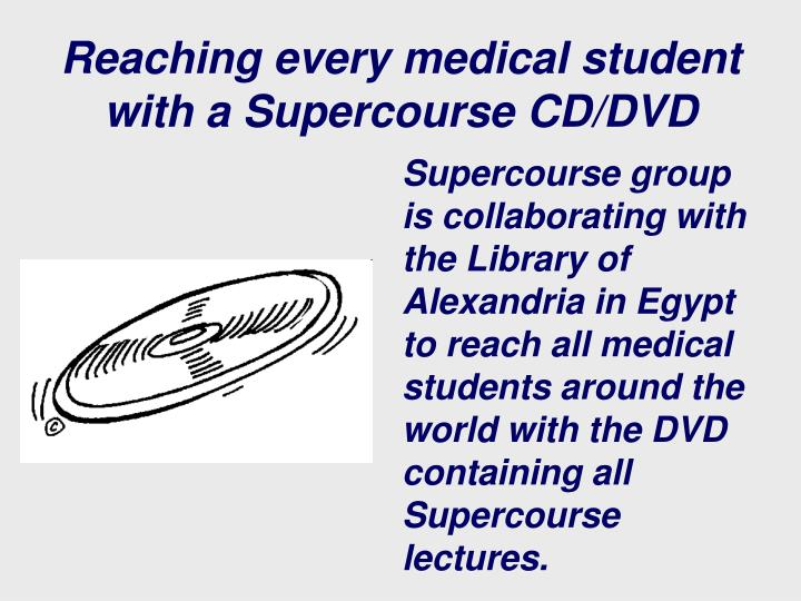 Reaching every medical student with a Supercourse CD/DVD