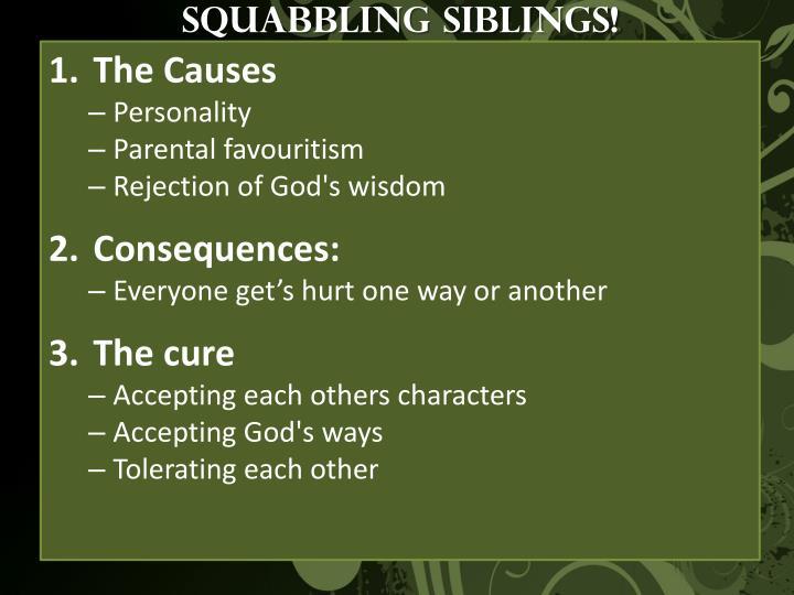 Squabbling siblings!
