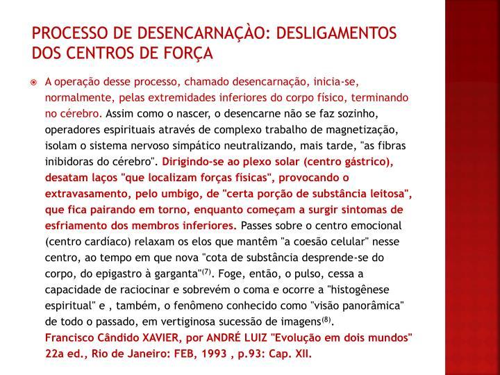 PROCESSO DE DESENCARNAÇÀO: DESLIGAMENTOS DOS CENTROS DE FORÇA