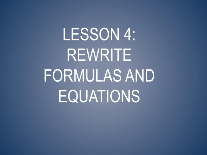 Lesson 4: Rewrite formulas and equations