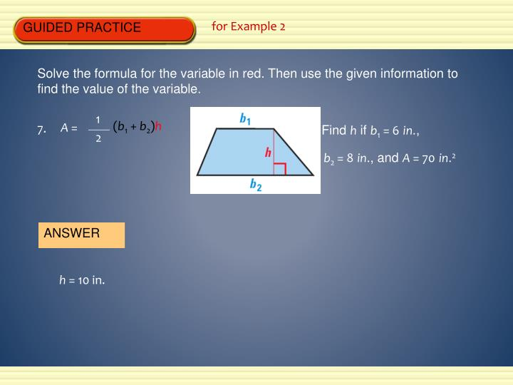 Solve the formula for the variable in red. Then use the given information to find the value of the variable.
