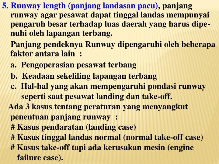 5. Runway length (panjang landasan pacu)