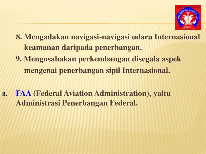 8. Mengadakan navigasi-navigasi udara Internasional
