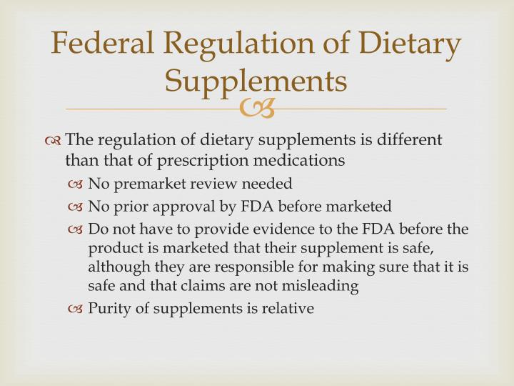 Federal Regulation of Dietary Supplements