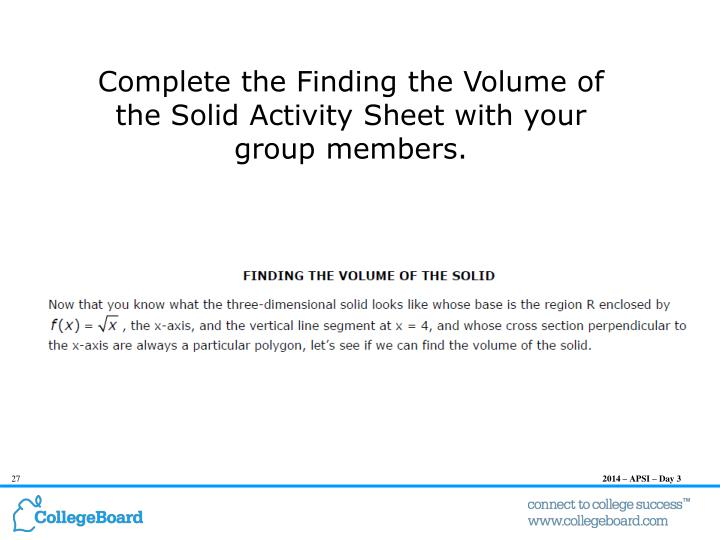 Complete the Finding the Volume of the Solid Activity Sheet with your group members.