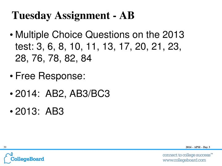 Multiple Choice Questions on the 2013 test: 3, 6, 8, 10, 11, 13, 17, 20, 21, 23, 28, 76, 78, 82, 84