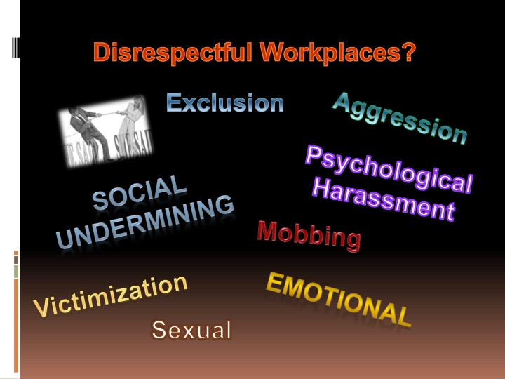Disrespectful Workplaces?