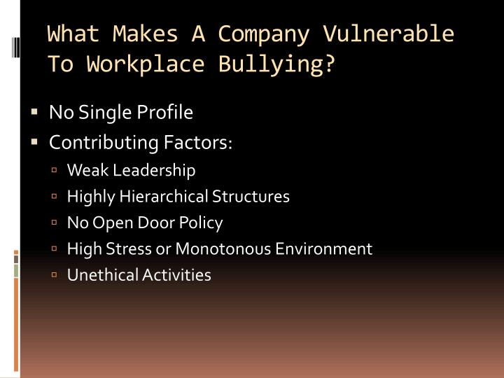 What Makes A Company Vulnerable To Workplace Bullying?